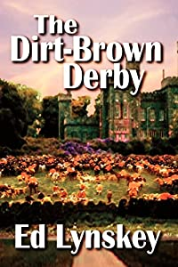 The Dirt Brown Derby by Ed Lynskey