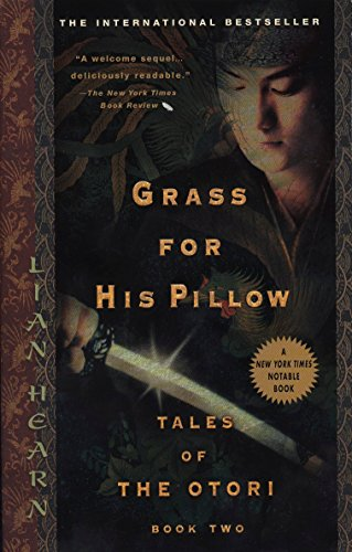 Grass for His Pillow (Tales of the Otori, Book 2), Hearn, Lian
