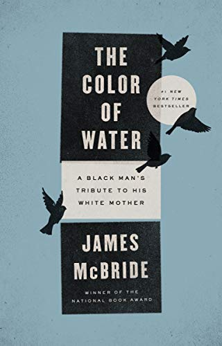 The Color of Water: A Black Man's Tribute to His White Mother, 10th Anniversary Edition - James McBride