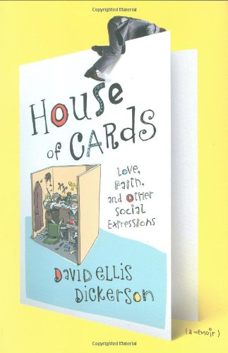 House of Cards: Love, Faith, and Other Social Expressions