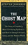 Buy The Ghost Map: Story of London's Most Terrifying Epidemic- And How it Changed Cities, Science, and The Modern World from Amazon
