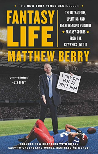 Fantasy Life: The Outrageous, Uplifting, and Heartbreaking World of Fantasy Sports from the Guy Who's Lived It - Matthew Berry