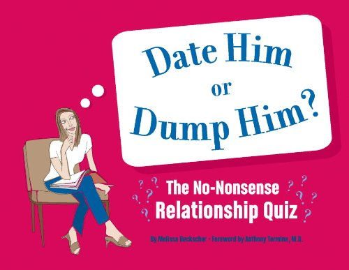 Date Him or Dump Him?: The No-Nonsense Relationship Quiz