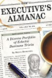 Buy The Executive's Almanac: A Diverse Portfolio of Eclectic Business Trivia from Amazon