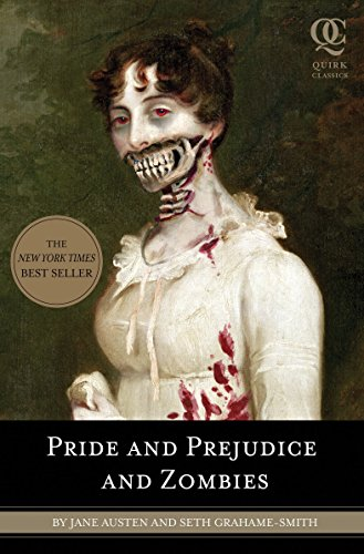 Pride and Prejudice and Zombies: The Classic Regency Romance - Now with Ultraviolent Zombie Mayhem!, Jane Austen; Seth Grahame-Smith