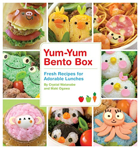 Yum-Yum Bento Box: Fresh Recipes for Adorable Lunches