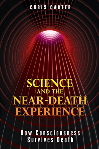 Science And The Near-Death Experience, by Carter, C.