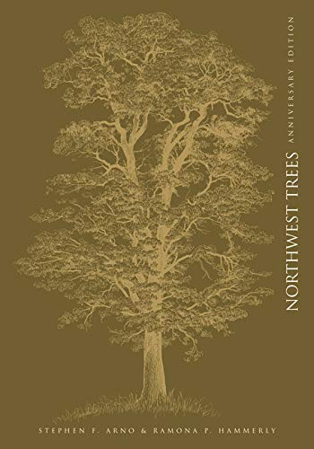 Northwest Trees: Identifying and Understanding the Region's Native Trees, Stephen Arno