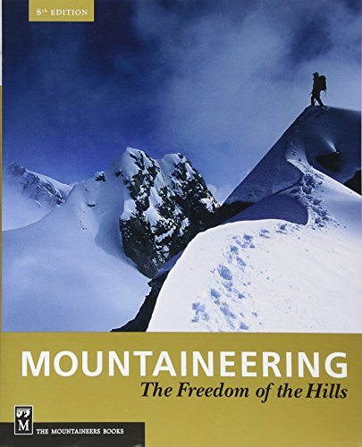Mountaineering: Freedom of the Hills, 8th Edition - The Mountaineers