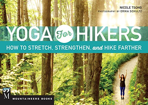 Yoga for Hikers: Stretch, Strengthen and Hike Farther, Tsong, Nicole