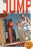 The Jump : Sebastian Telfair and the High-Stakes Business of High School Ball
