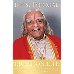 Light on Life : The Yoga Journey to Wholeness, Inner Peace, and Ultimate Freedom