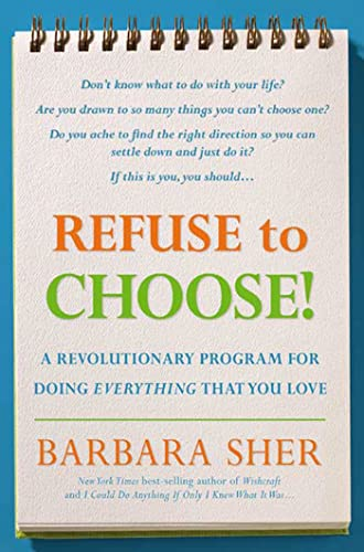 Buy the book Refuse to Choose! A Revolutionary Program for Doing Everything That You Love by Barbara Sher