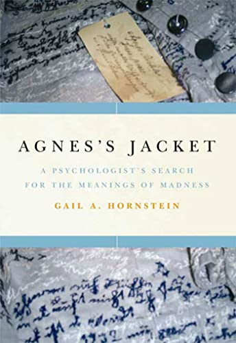 Agnes's Jacket: A Psychologist's Search for the Meanings of Madness, Hornstein, Gail