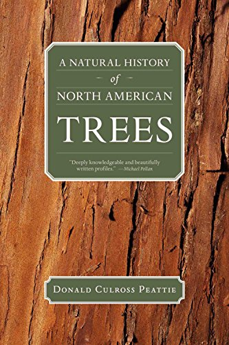 A Natural History of North American Trees (Donald Culross Peattie Library) - Donald Culross Peattie