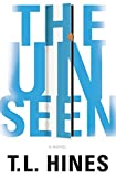 The Unseen by T. L. Hines