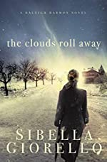 The Clouds Roll Away by Sibella Giorello