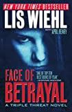 Face of Betrayal by Lis Wiehl and April Henry