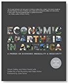Cover of Economic Apartheid In America: A Primer on Economic Inequality & Insecurity
