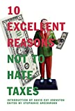 Buy 10 Excellent Reasons Not to Hate Taxes from Amazon
