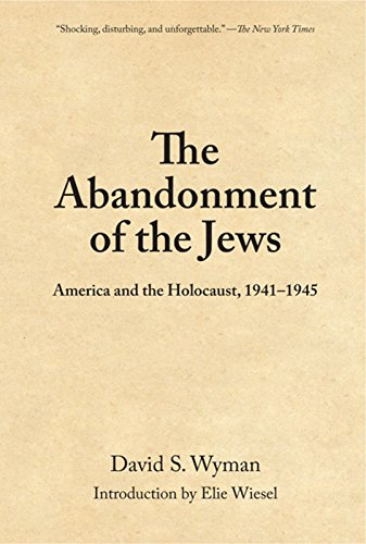 The Abandonment of the Jews: America and the Holocaust, 1941-1945, by Wyman, DS