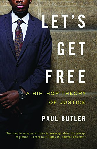 Let's Get Free: A Hip-Hop Theory of Justice, Butler, Paul