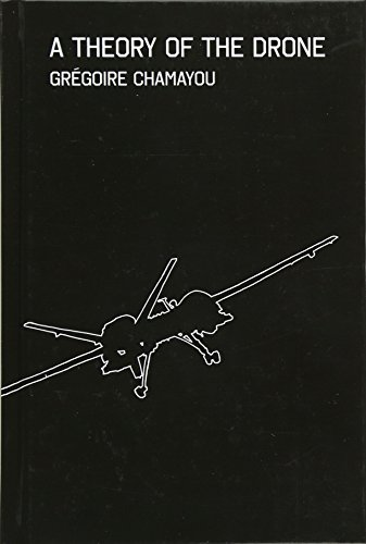 A Theory of the Drone, Chamayou, Grégoire