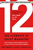 Buy 12: The Elements of Great Managing from Amazon