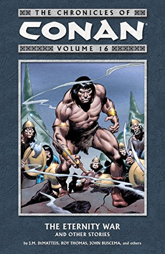 The Chronicles Of Conan Vol. 16: The Eternity War And Other Stories Cover