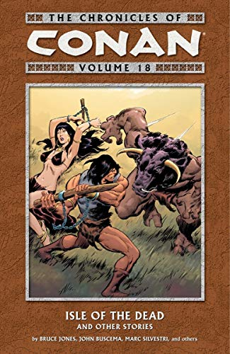 The Chronicles Of Conan Vol. 18: Isle Of The Dead And Other Stories Cover