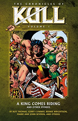 The Chronicles Of Kull Vol. 1: A King Comes Riding And Other Stories Cover