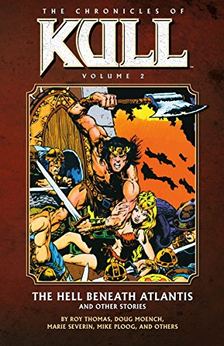 The Chronicles Of Kull Vol. 2: The Hell Beneath Atlantis And Other Stories Cover