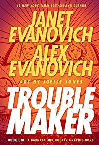 Troublemaker Book One by Janet Evanovich and Alex Evanovich