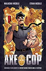 Axe Cop by Malachai Nicolle and Ethan Nicolle