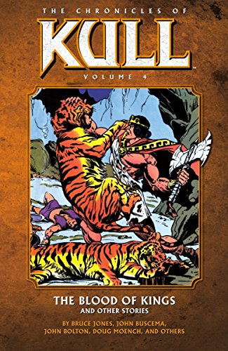 The Chronicles Of Kull Vol. 4: The Blood Of Kings And Other Stories Cover