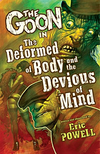 The Goon Volume 11: The Deformed of Body and Devious of Mind