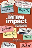 Writing for Emotional Impact: Advanced Dramatic Techniques to Attract, Engage, and Fascinate the Reader from Beginning to End cover