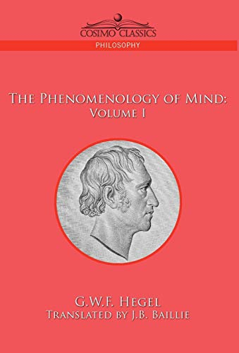 The Phenomenology of Mind:  Volume I