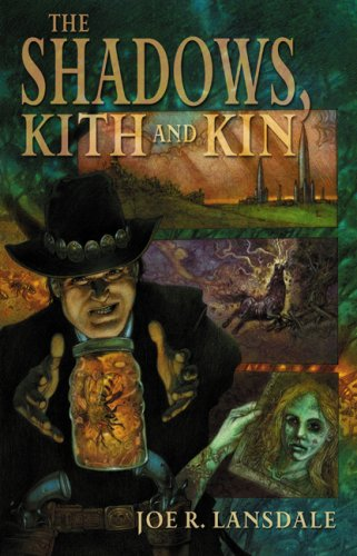 The Shadows, Kith and Kin by Joe R. Lansdale