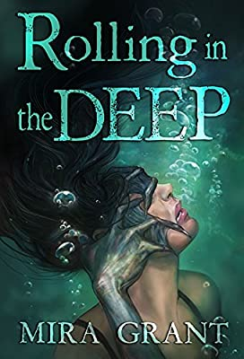 Coming Soon: ROLLING IN THE DEEP by Mira Grant (With a Marvelous Julie Dillon Cover)