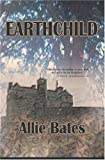 Earthchild by Allie Bates