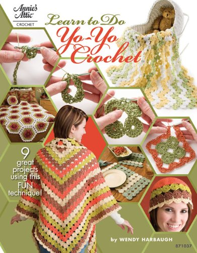 Learn to Yo-Yo Crochet (Annie's Attic: Crochet)