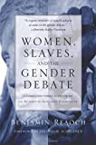 Women, Slaves, and the Gender Debate: A Complementarian Response to the Redemptive-Movement Hermeneutic book cover