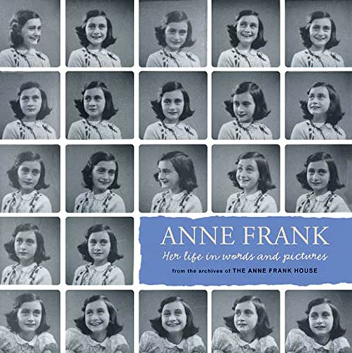 [Anne Frank: Her Life in Words and Pictures]