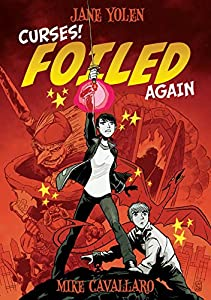 "Cover & Synopsis: ""Curses! Foiled Again"" by Jane Yolen and Mike Cavallaro"