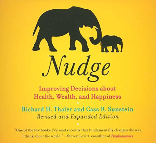 Nudge: Improving Decisions About Health, Wealth, and Happiness (Your Coach in a Box)