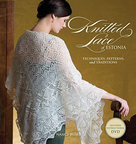 Knitted Lace of Estonia with DVD: Techniques, Patterns, and Traditions