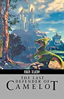 REVIEW: Last Defender of Camelot by Roger Zelazny