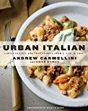 Book Cover: Urban Italian: Recipes And True Stories From A Life In Food By Andrew Carmellini