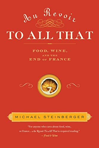 Au Revoir to All That: Food, Wine, and the End of France